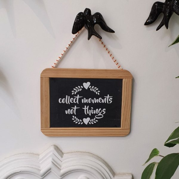 """Ardósia """"Collect moments not things"""""""